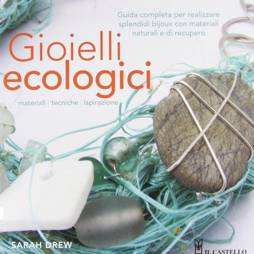 Gioielli ecologici. Ediz. illustrata