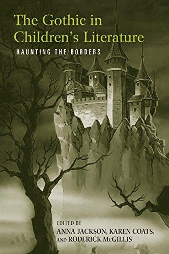 The Gothic in Children's Literature: Haunting the Borders (Children's Literature and Culture Book...