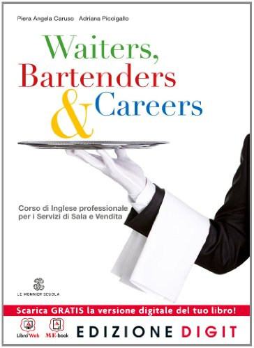 Waiters, Bartenders & Careers - Volume unico + Get Reading for the Exams. Con Me book e Contenuti Digitali Integrativi online