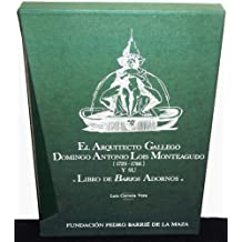 """EL ARQUITECTO GALLEGO DOMINGO LOIS MONTEAGUDO (1723-1786) Y SU """"LIBRO DE BARIOS ADORNOS"""" (EJEMPLAR CON SU ESTUCHE)"""