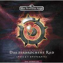 Das Schwarze Auge - Das zerbrochene Rad / Düsternis, Teil 2 - Gekürzte Ausgabe