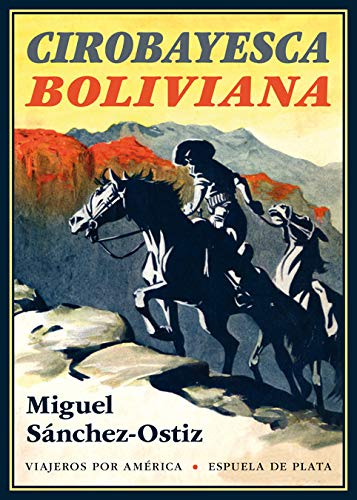 Cirobayesca boliviana (Viajeros por América)