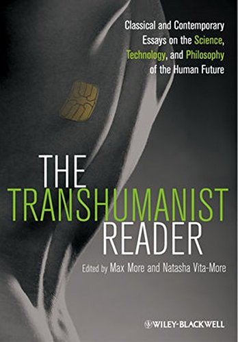 e-Books Online Libraries Free Books The Transhumanist Reader: Classical and Contemporary Essays on the Science, Technology, and Philosophy of the Human Future
