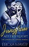 Jungfrau auf der Flucht: Ein Milliardär - Liebesroman von Ericka Mayer