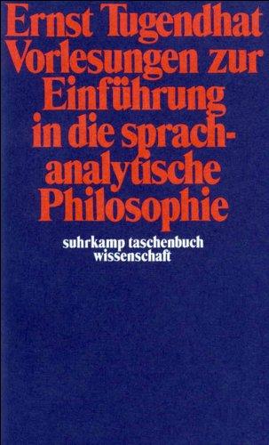 Vorlesungen zur Einführung in die sprachanalytische Philosophie (suhrkamp taschenbuch wissenschaft, Band 45)