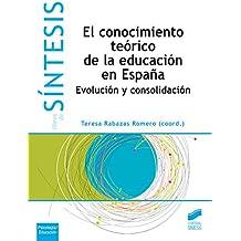 El conocimiento teórico de la educación en España (Libros de Síntesis)