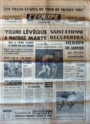 EQUIPE (L') [No 6435] du 06/12/1966 - LES VILLES ETAPES DU TOUR DE FRANCE 1967 - YOLAND LEVEQUE A MAITRISE MARTY - GONZALES BOXE ET GAGNE - MUNDT BATTU PAR ARRET DE L'ARBITRE - DESMARETS CHAMPION POUR LA 2EME FOIS - SAINT-ETIENNE RECUPERERA HERBIN EN JANVIER - TIJOU A LA CORIDA DE SAO PAULO - LA SCLEROSE ENTRAINE LA REVOLUTION - DUFAU - DOMENECH ET BALA / COMITE DE SELECTION - par Collectif