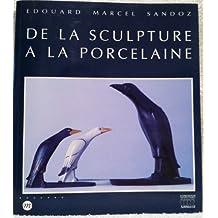 """Edouard Marcel Sandoz 1881-1971. """"De la sculpture à la porcelaine : Musée national de porcelaine Adrien Dubouché"""