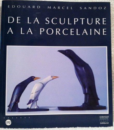 Edouard Marcel Sandoz 1881-1971.De la sculpture à la porcelaine : Musée national de porcelaine Adrien Dubouché par Edouard Marcel Sandoz