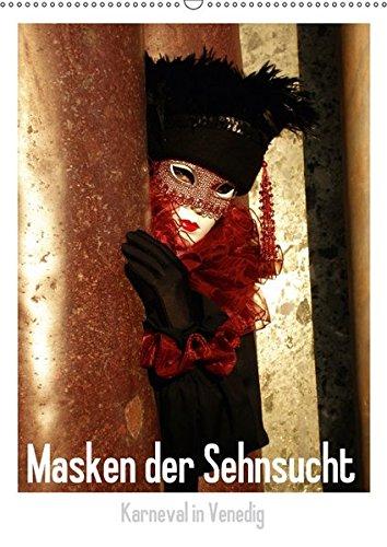 Masken der Sehnsucht - Karneval in Venedig (Wandkalender 2017 DIN A2 hoch): Die fantastischen Kostüme des venezianischen Karnevals in großformatigen ... Kunst) [Jun 08, 2016] Kästner, (Kostüme Carnevale Masken Und)
