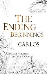 The Ending Beginnings I: Carlos (An Ending Series Novella) (The Ending Series)