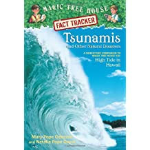 Tsunamis and Other Natural Disasters: A Nonfiction Companion to Magic Tree House #28: High Tide in Hawaii (Magic Tree House (R) Fact Tracker, Band 15)