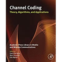 Channel Coding: Theory, Algorithms, and Applications: Academic