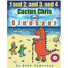1 and 2, and 3, and 4, Cactus Chris and Dinosaur: 5 (Christmas Cactus Chris Series)