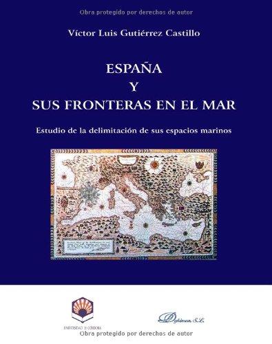 España Y Sus Fronteras En El Mar por Victor Luis Gutiérrez Castillo