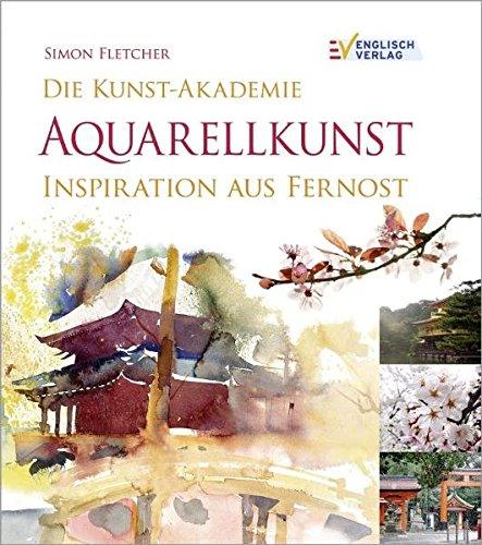 Die Kunst-Akademie Aquarellkunst: Inspiration aus Fernost