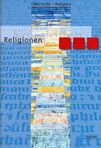 Oberstufe Religion NEU - II Religionen: Schülerheft