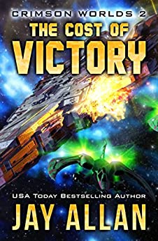 The Cost of Victory: Crimson Worlds 2 (English Edition) par [Allan, Jay]