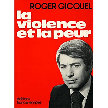La violence et la peur / Gicquel, Roger / Réf3676