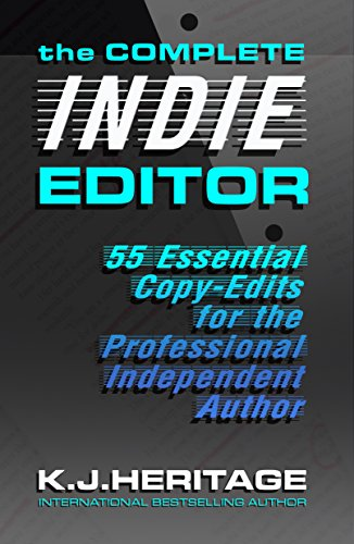 The Complete INDIE Editor - 55 Essential Copy-edits for the Professional Independent Author (English Edition) por K.J. Heritage