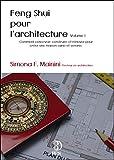 Feng Shui pour l'architecture Volume 1...