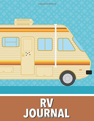 RV Journal: Large Print Vacation and Travel Log Book with Writing Prompts to Capture Your Awesome Trips and Adventures (Breaking Bad Style) por Freedom Journals