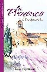PROVENCE A L'AQUARELLE