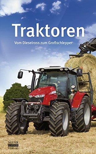 Traktoren: Vom Dieselross zum Großschlepper
