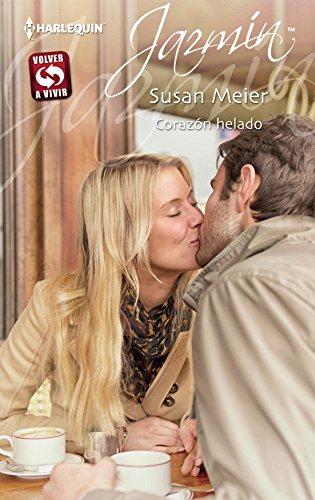 Corazón helado: Volver A Vivir (1) (Miniserie Jazmín) por Susan Meier
