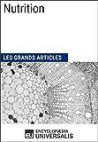 Nutrition: Les Grands Articles d'Universalis (French Edition)
