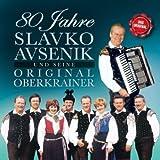 80 Jahre - Slavko und Seine Original Oberkrainer Avsenik