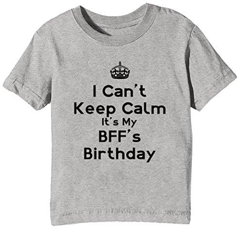 I Cant Keep Calm Its My Bffs Birthday Niños Unisexo Niño Niña Camiseta Cuello Redondo Gris Manga Corta Tamaño XL Kids Unisex Boys Girls T-shirt Grey X-Large Size XL