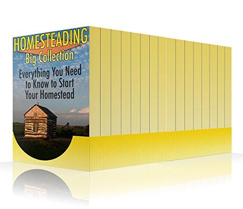 Homesteading Big Collection: Everything You Need to Know to Start Your Homestead: (Homesteading Guide, Farming) (English Edition)