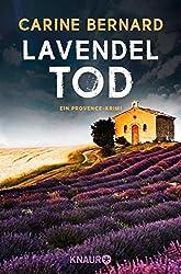 Lavendel-Tod: Ein Provence-Krimi (Die Lavendel-Morde 1)