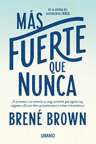 Más fuerte que nunca (Crecimiento personal) por Brené Brown