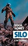 Silo l'intégrale - Hugh Howey
