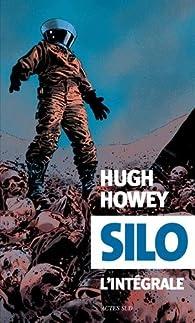 Silo - Intégrale par Hugh Howey