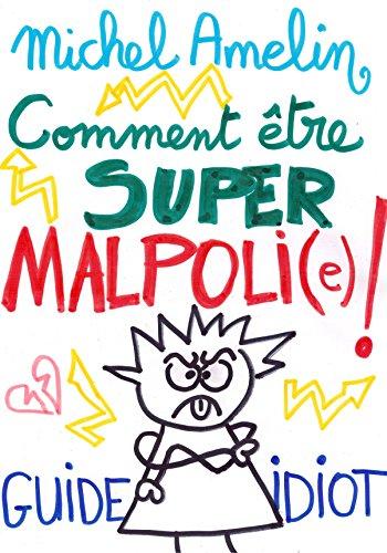 comment-etre-super-malpoli-guide-idiot-ha-ha-ha-t-13