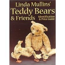 Linda Mullins' Teddy Bears and Friends: Identification and Price Guide (Linda Mullins' Teddy Bears & Friends) by Linda Mullins (2000-06-21)