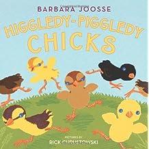 Higgledy-Piggledy Chicks by Barbara M. Joosse (2010-01-26)