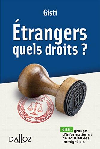 Étrangers, quels droits ? / Gisti.- Paris : Dalloz , DL 2017, cop. 2017
