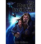 Colton, Rob [ The Degan Incident ] [ THE DEGAN INCIDENT ] May - 2013 { Paperback }