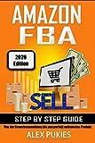 Amazon FBA Step by Step Guide: Von der Gewerbeanmeldung bis zum perfekt...