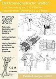 Elektromagnetische und Mikrowellen Waffen selber bauen: 111 Patente zeigen wie! -