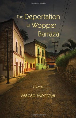 The Deportation of Wopper Barraza: A Novel