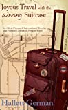Joyous Travel with the Wrong Suitcase (Olivia Plymouth International Traveler and Fashion Consultant Book 0)