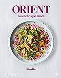 Orient - köstlich vegetarisch - Salma Hage
