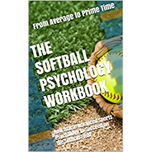 The Softball Psychology Workbook: How to Use Advanced Sports Psychology to Succeed on the Softball Field (English Edition)
