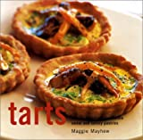 Tarts: The Art of Baking Fabulous and Irresistable Pastries by Maggie Mayhew (2002-10-31)