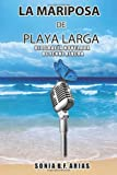 La Mariposa de Playa Larga (Spanish Edition) by Arias, Sonia B. F. (2013) Paperback